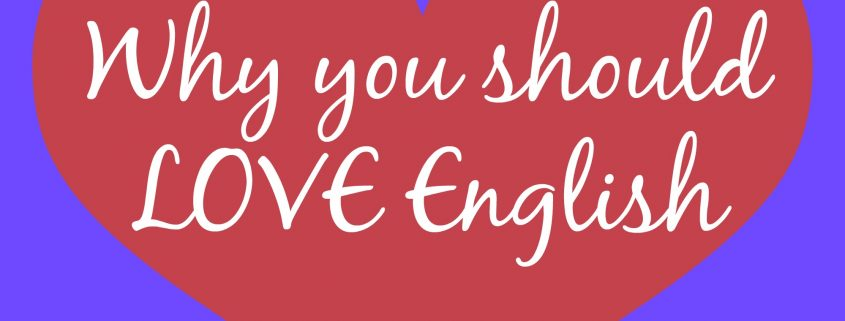 Why you should Love English
